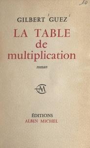 Gilbert Guez - La table de multiplication.