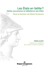 Gilbert Guillaume - Les Etats en faillite ? - Dettes souveraines et défaillance des Etats.