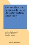 Gilbert Guilleminault et Philippe Bernert - Grandes heures joyeuses de Paris, de la Révolution à nos jours.