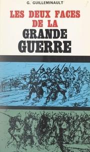Gilbert Guilleminault et  Collectif - Les deux faces de la Grande Guerre sur le front occidental.