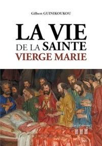 Gilbert Guinikoukou - La vie de la Sainte-Vierge Marie.