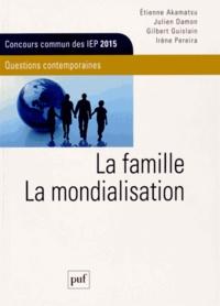 Gilbert Guislain et Etienne Akamatsu - La famille ; La mondialisation - Questions contemporaines, Concours commun des IEP 2015.