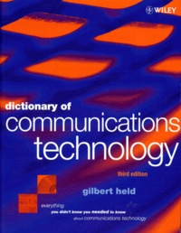 DICTIONARY OF COMMUNICATIONS TECHNOLOGY. Terms, Definitions and Abbreviations, 3th edition , édition en anglais.pdf