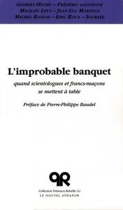 Gilbert Henry et Frédéric Lantienne - L'improbable banquet - Quand scientologues et francs-maçons se mettent à table.