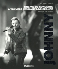 Gilbert Hocq - Johnny, une vie de concerts à travers les Hauts-de-France.
