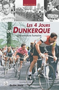 Gilbert Hocq - Les 4 jours de Dunkerque: une aventure humaine.