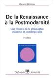 Gilbert Hottois - De la Renaissance à la Postmodernité. - Une histoire de la philosophie moderne et contemporaine, 3ème édition.