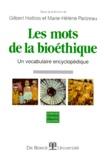 Gilbert Hottois et Marie-Hélène Parizeau - LES MOTS DE LA BIOETHIQUE. - Un vocabulaire encyclopédique.