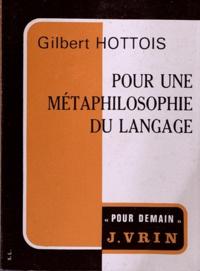Gilbert Hottois - Pour une métaphilosophie du langage.