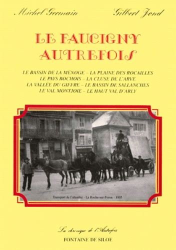 Gilbert Jond et Michel Germain - Le Faucigny autrefois.