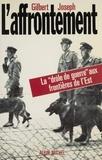 Gilbert Joseph - L'Affrontement - La drôle de guerre aux frontières de l'Est.