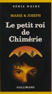 Gilbert Joseph et  Marie - Le Petit roi de Chimérie.