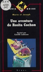Gilbert Joseph et  Marie - Une aventure de Rosita Cochon.