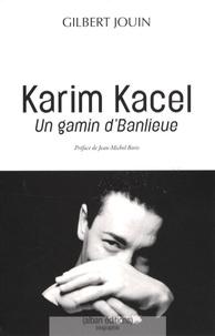 Gilbert Jouin - Karim Kacel - Un gamin d'Banlieue.