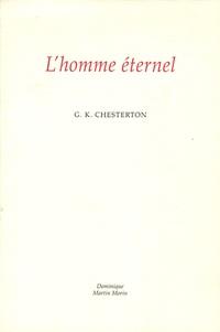 Gilbert-Keith Chesterton - L'homme éternel.