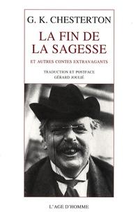 Gilbert-Keith Chesterton - La fin de la sagesse - Et autres contes extravagants.