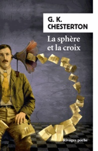 Gilbert-Keith Chesterton - La sphère et la croix.