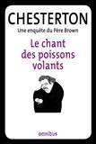 Gilbert-Keith Chesterton - Le chant des poissons volants - Une enquête du Père Brown.
