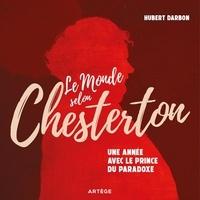 Gilbert-Keith Chesterton - Le monde selon Chesterton - Une année avec le prince du paradoxe.