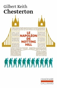 Gilbert-Keith Chesterton - Le Napoléon de Notting Hill.