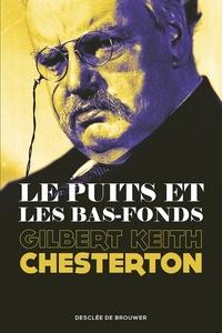 Gilbert-Keith Chesterton - Le Puits et les Bas-fonds.