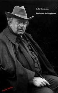 Gilbert-Keith Chesterton - Les crimes de l'Angleterre.