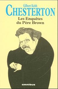 Gilbert-Keith Chesterton - Les enquêtes du Père Brown.