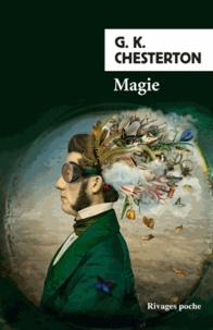 Gilbert-Keith Chesterton - Magie - Une comédie fantastique.