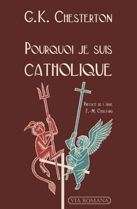 Gilbert-Keith Chesterton - Pourquoi je suis catholique.