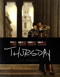 Gilbert-Keith Chesterton - The Man Who Was Thursday.