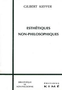 Gilbert Kieffer - Esthétiques non-philosophiques.
