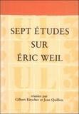 Gilbert Kirscher et Jean Quillien - Sept études sur Eric Weil.