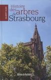 Gilbert Klein - Histoire des arbres de Strasbourg.