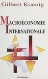 Gilbert Koenig - Macroéconomie internationale.