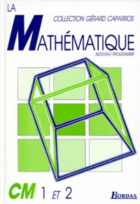 Gilbert Kosina et Gérard Caparros - MATHEMATIQUE CM1 ET CM2. - Programme 1997.