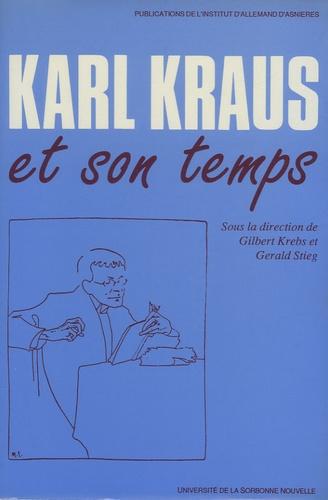 Gilbert Krebs et Gerald Stieg - Karl Kraus et son temps.