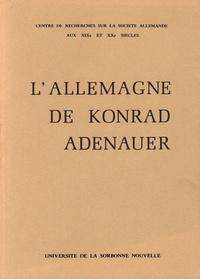 Gilbert Krebs - L'Allemagne de Konrad Adenauer.