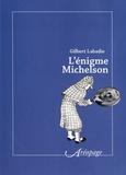 Gilbert Labadie - L'énigme Michelson. 1 Cédérom