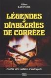 Gilbert Laconche - Légendes & diableries de Corrèze - Contes des veillées d'autrefois.