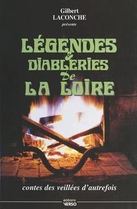 Gilbert Laconche - Légendes et diableries de la Loire - Contes des veillées d'autrefois, contes des veillées d'autrefois.