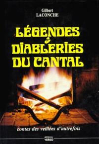 Gilbert Laconche - Légendes et diableries du Cantal - Contes des veillées d'autrefois.