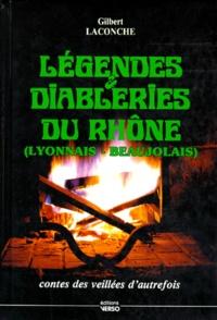 Gilbert Laconche - Légendes et diableries du Rhône - Lyonnais-Beaujolais.