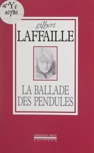 Gilbert Laffaille et  Bertall - La ballade des pendules.