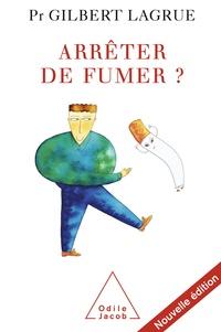 Gilbert Lagrue - Arrêter de fumer ?.