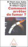 Gilbert Lagrue et Henri-Jean Aubin - Comment arrêter de fumer ?.