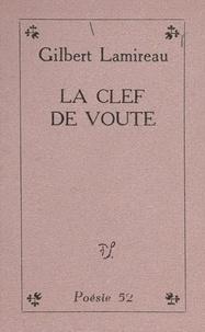 Gilbert Lamireau et François Ozenda - La clef de voûte.