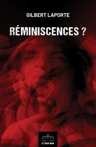 Gilbert Laporte - Réminiscences ? - Thriller.
