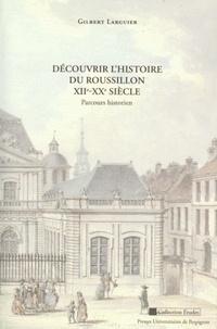 Gilbert Larguier - Découvrir l'histoire du Roussillon XIIe-XXe siècle - Parcours historien.