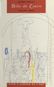 Gilbert Lascault et Philippe Monsel - Belles du Louvre - Scènes de genre.