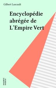 Gilbert Lascault - Encyclopédie abrégée de L'Empire Vert.